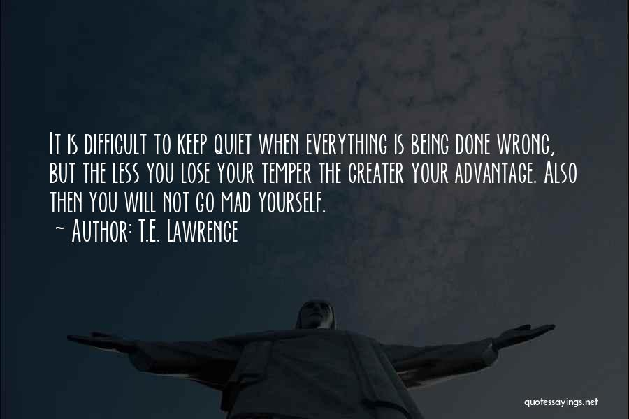 To Keep Quiet Quotes By T.E. Lawrence