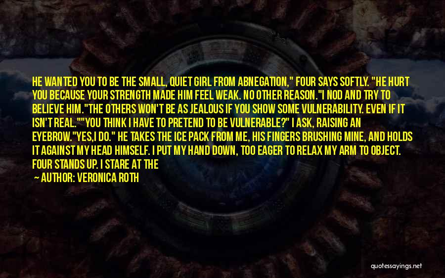 To Keep Quiet Quotes By Veronica Roth