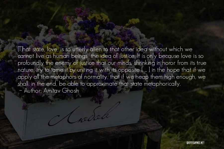 To Live Without Love Quotes By Amitav Ghosh