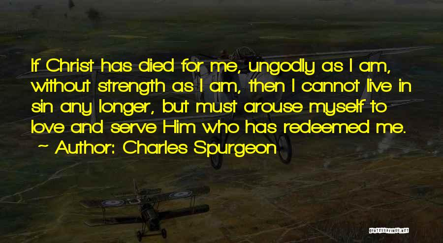 To Live Without Love Quotes By Charles Spurgeon