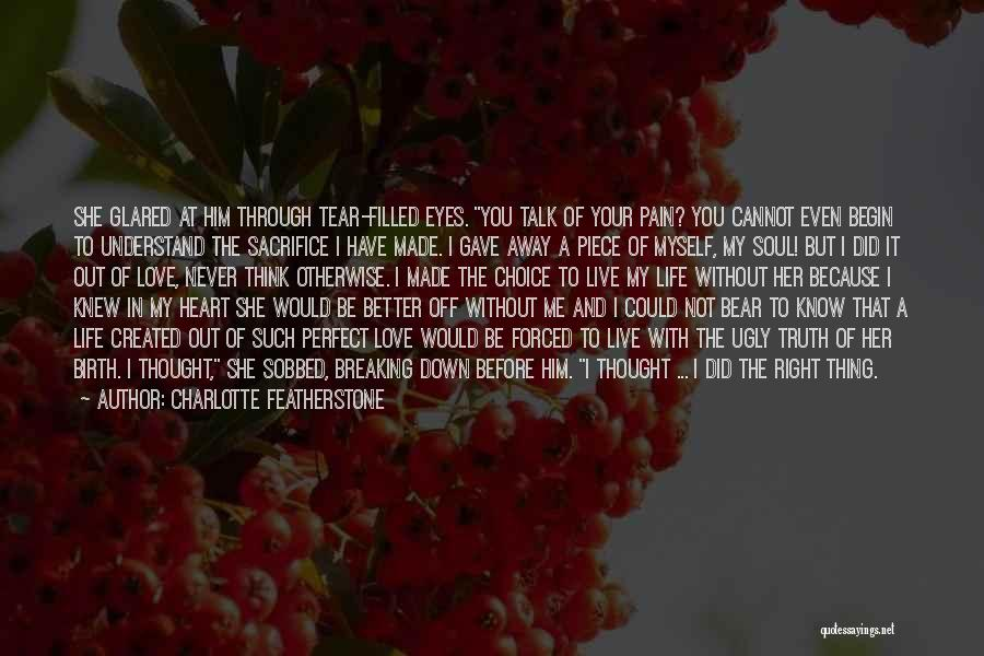 To Live Without Love Quotes By Charlotte Featherstone