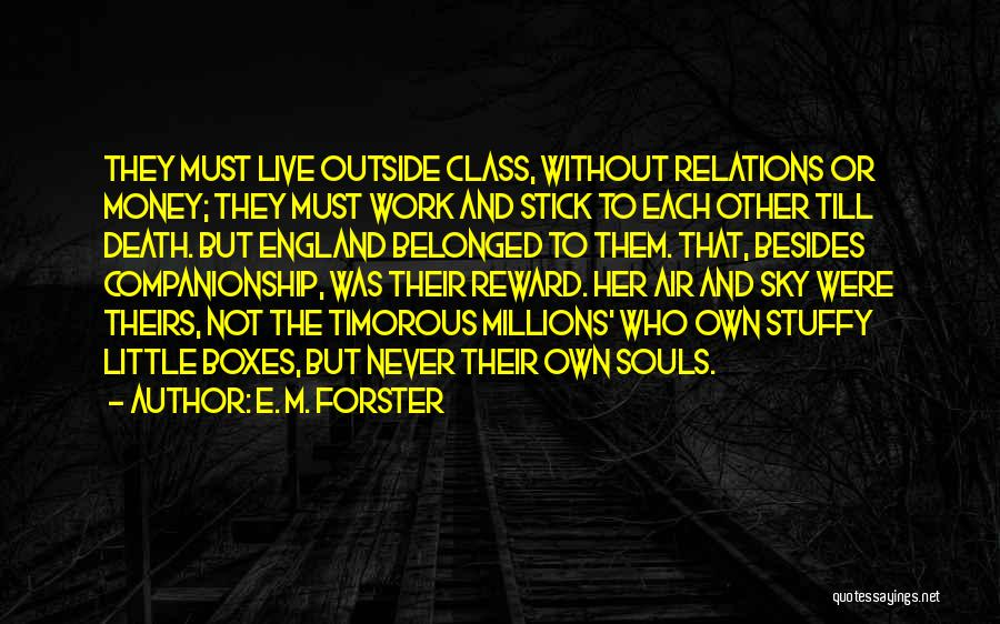 To Live Without Love Quotes By E. M. Forster