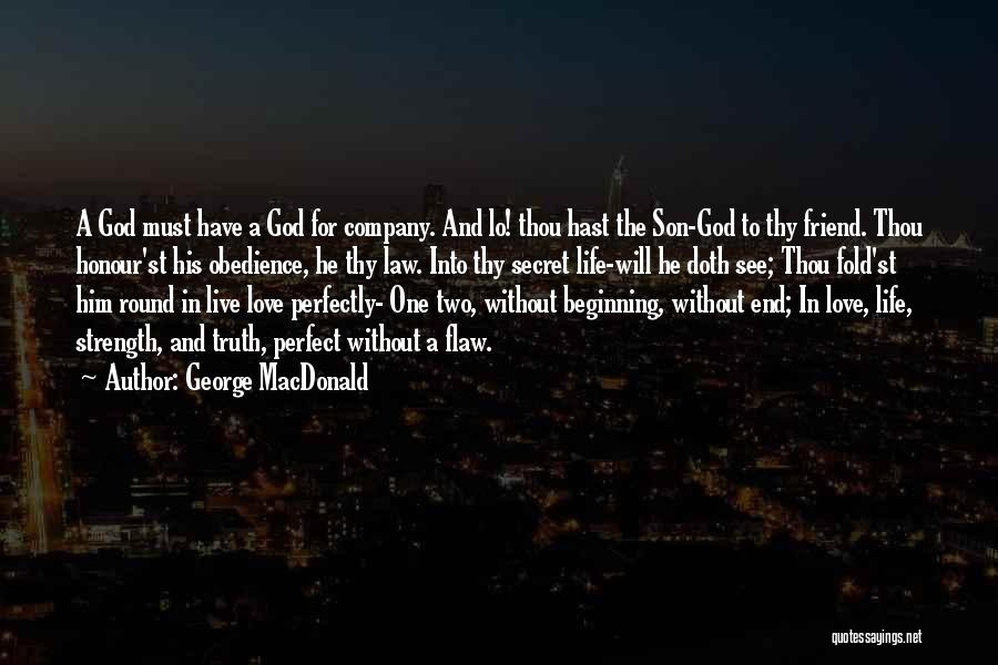 To Live Without Love Quotes By George MacDonald