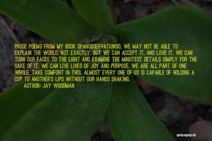 To Live Without Love Quotes By Jay Woodman