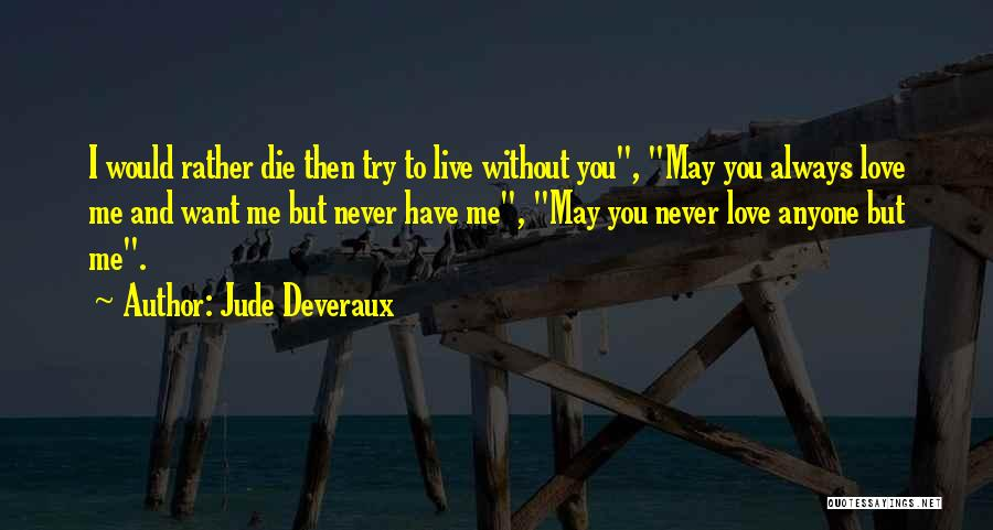 To Live Without Love Quotes By Jude Deveraux