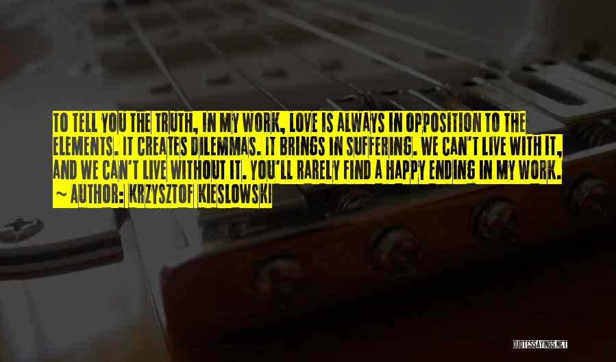 To Live Without Love Quotes By Krzysztof Kieslowski