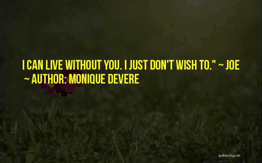 To Live Without Love Quotes By Monique DeVere