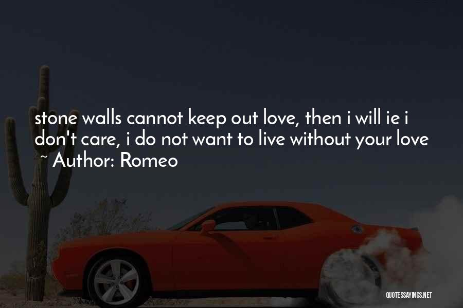 To Live Without Love Quotes By Romeo