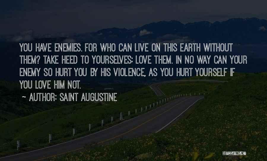 To Live Without Love Quotes By Saint Augustine