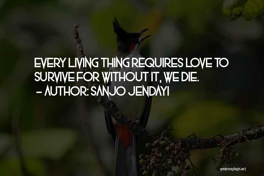 To Live Without Love Quotes By Sanjo Jendayi