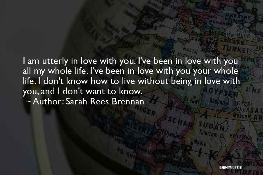 To Live Without Love Quotes By Sarah Rees Brennan