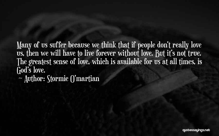 To Live Without Love Quotes By Stormie O'martian