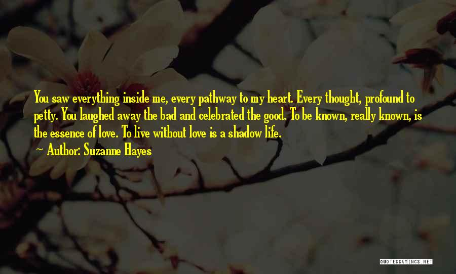 To Live Without Love Quotes By Suzanne Hayes