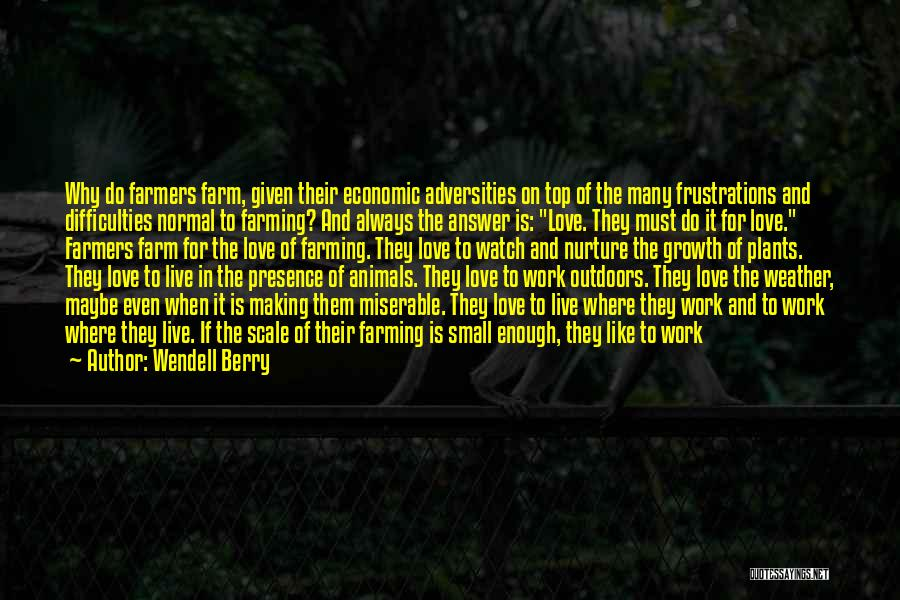 To Live Without Love Quotes By Wendell Berry