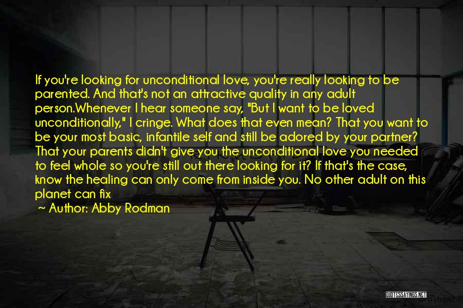 To Love Someone Unconditionally Quotes By Abby Rodman