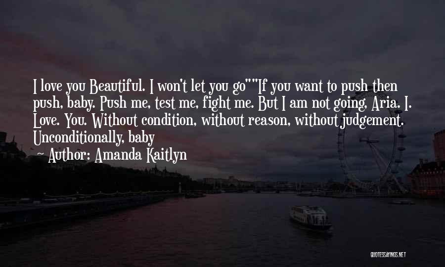 To Love Someone Unconditionally Quotes By Amanda Kaitlyn