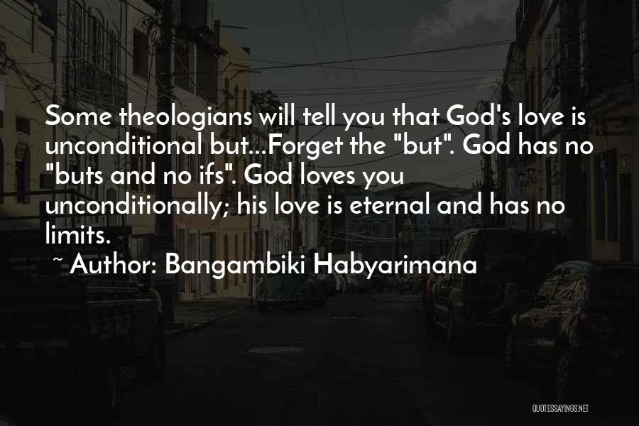 To Love Someone Unconditionally Quotes By Bangambiki Habyarimana