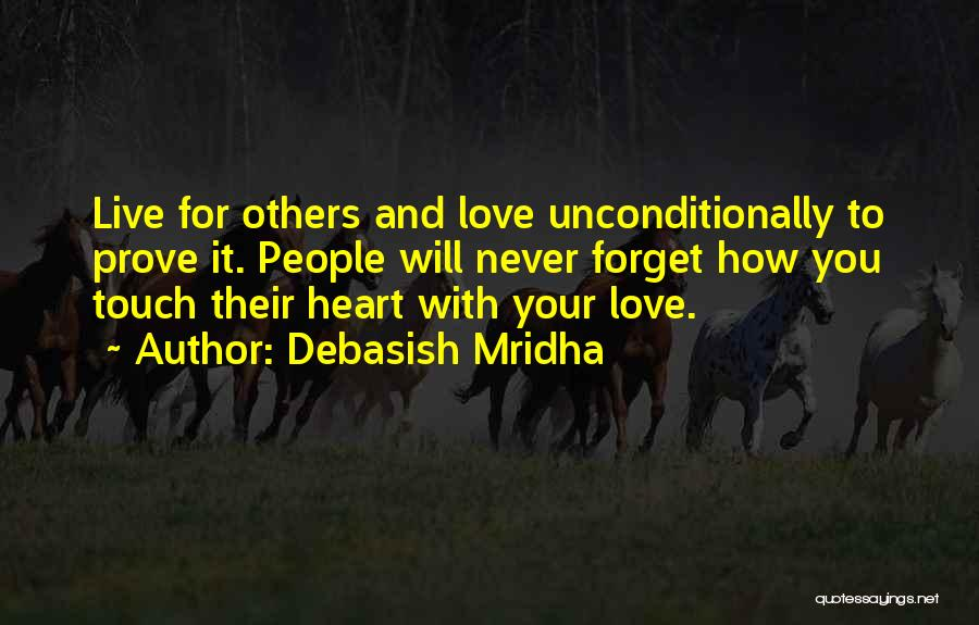 To Love Someone Unconditionally Quotes By Debasish Mridha