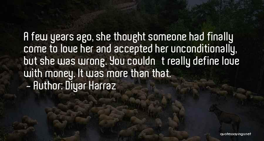 To Love Someone Unconditionally Quotes By Diyar Harraz