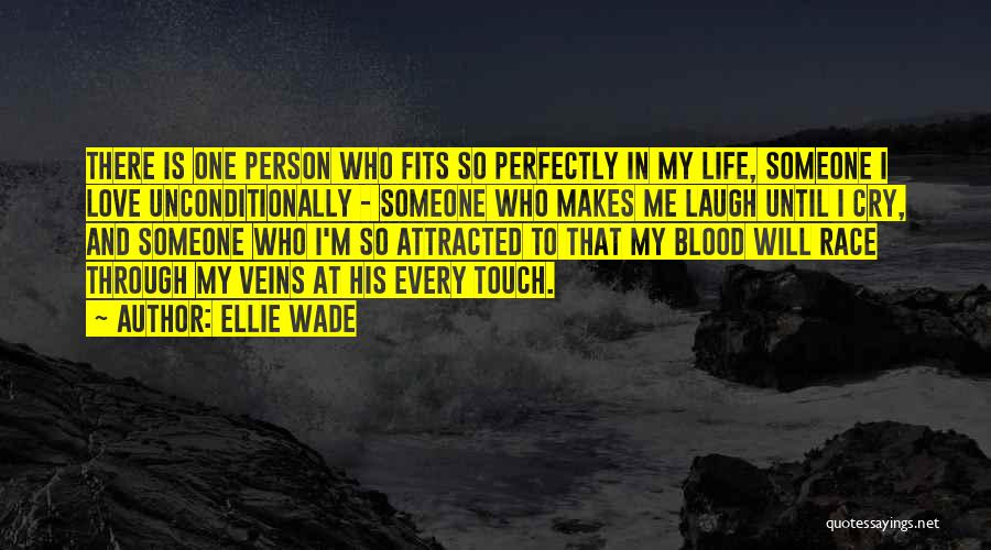 To Love Someone Unconditionally Quotes By Ellie Wade