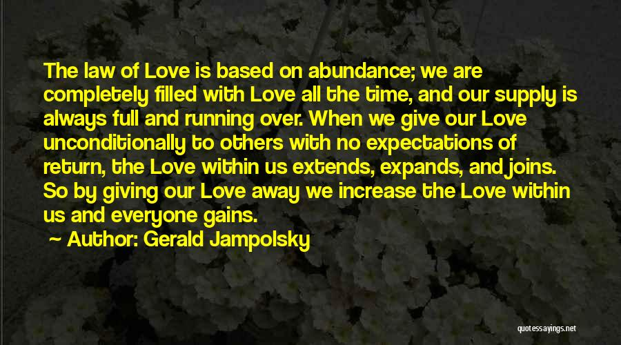 To Love Someone Unconditionally Quotes By Gerald Jampolsky