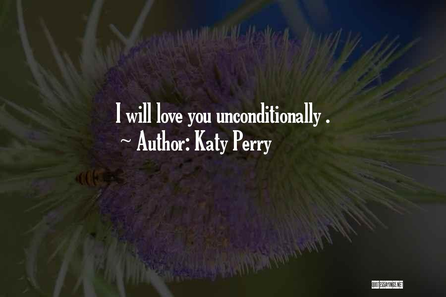 To Love Someone Unconditionally Quotes By Katy Perry