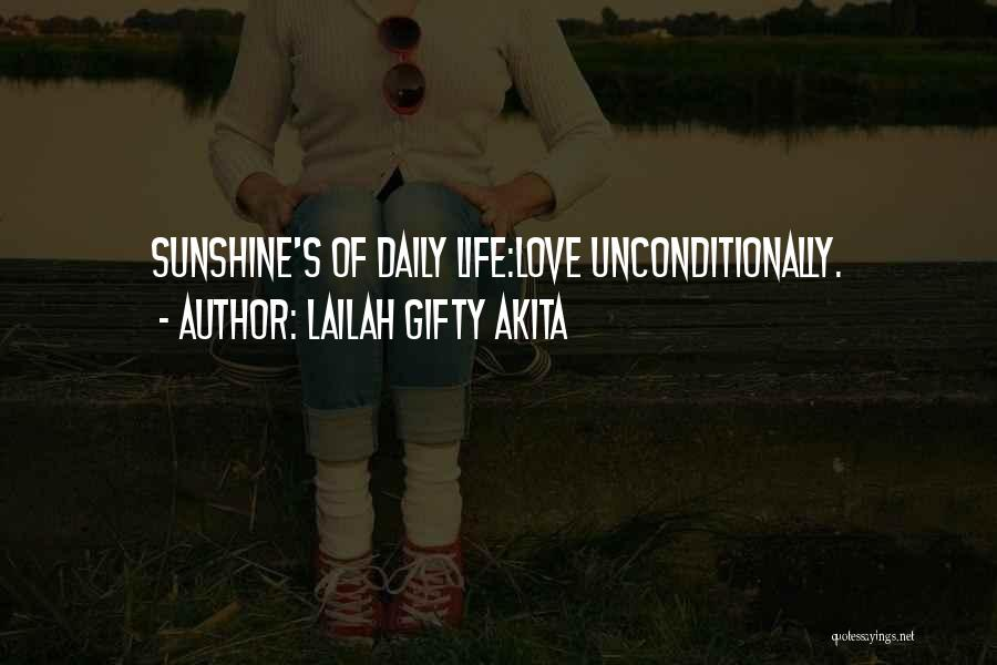 To Love Someone Unconditionally Quotes By Lailah Gifty Akita