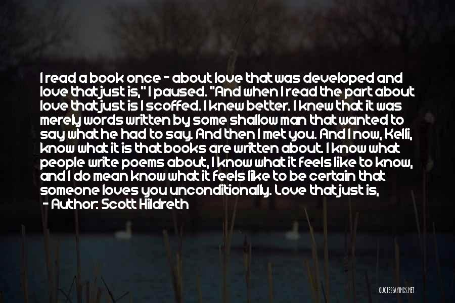 To Love Someone Unconditionally Quotes By Scott Hildreth