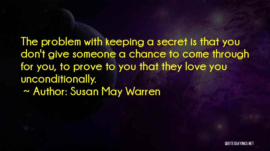 To Love Someone Unconditionally Quotes By Susan May Warren