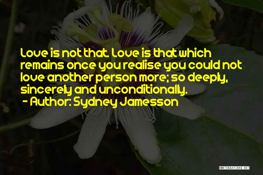 To Love Someone Unconditionally Quotes By Sydney Jamesson