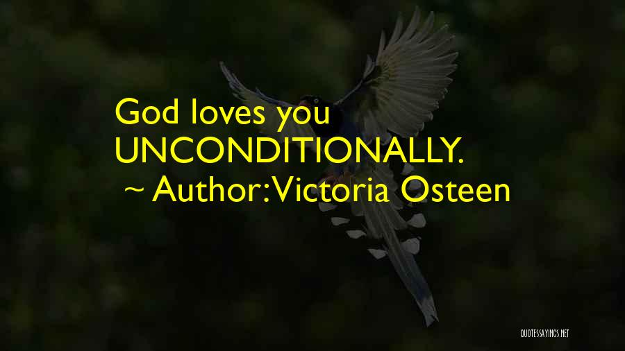 To Love Someone Unconditionally Quotes By Victoria Osteen