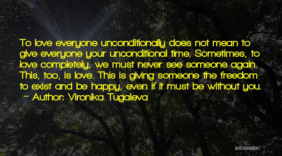 To Love Someone Unconditionally Quotes By Vironika Tugaleva