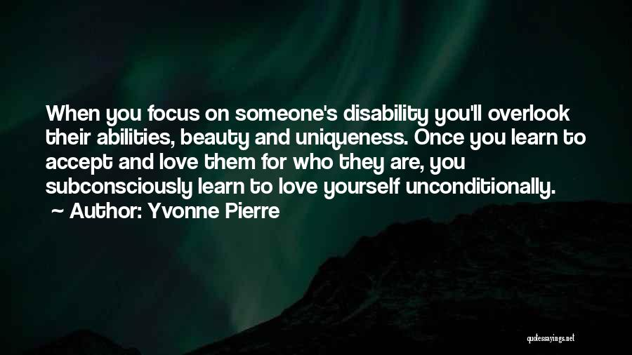 To Love Someone Unconditionally Quotes By Yvonne Pierre
