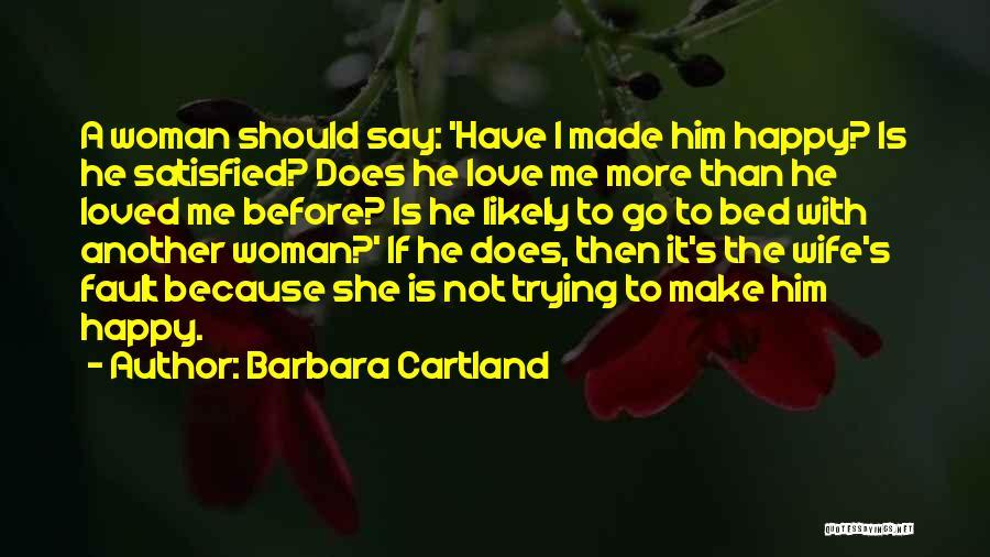To Make Me Happy Quotes By Barbara Cartland