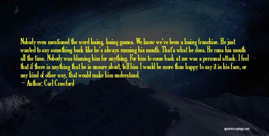 To Make Me Happy Quotes By Carl Crawford