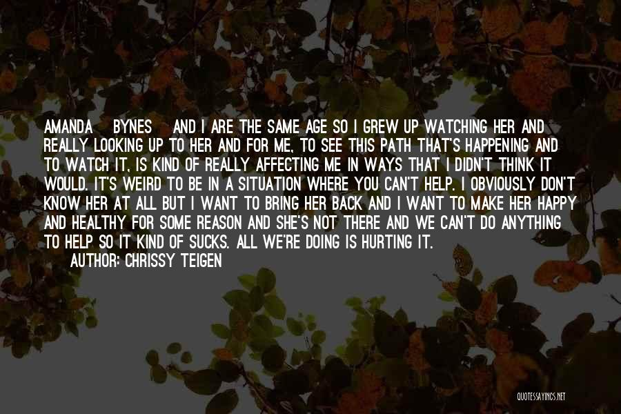 To Make Me Happy Quotes By Chrissy Teigen