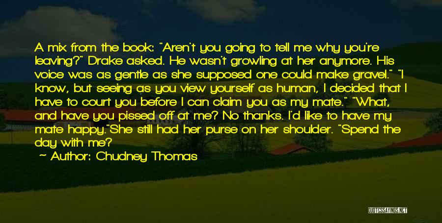 To Make Me Happy Quotes By Chudney Thomas