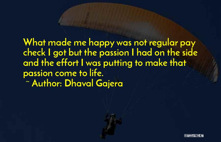 To Make Me Happy Quotes By Dhaval Gajera