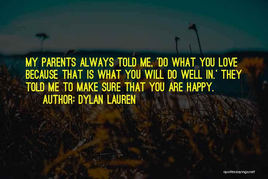 To Make Me Happy Quotes By Dylan Lauren