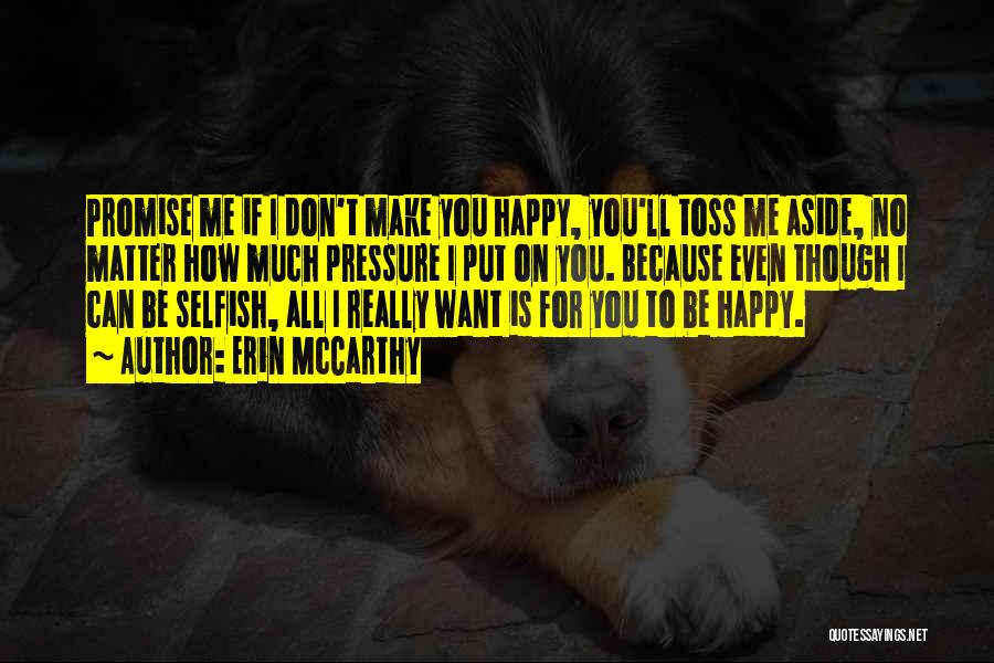 To Make Me Happy Quotes By Erin McCarthy