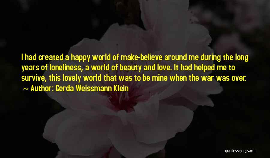 To Make Me Happy Quotes By Gerda Weissmann Klein