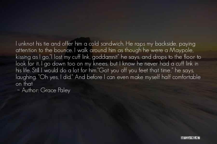 To Make Me Happy Quotes By Grace Paley