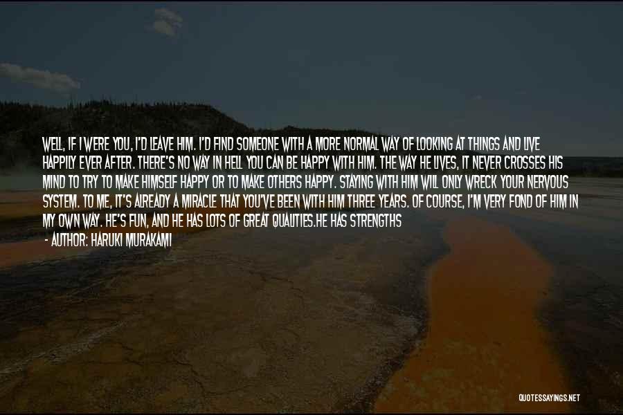 To Make Me Happy Quotes By Haruki Murakami