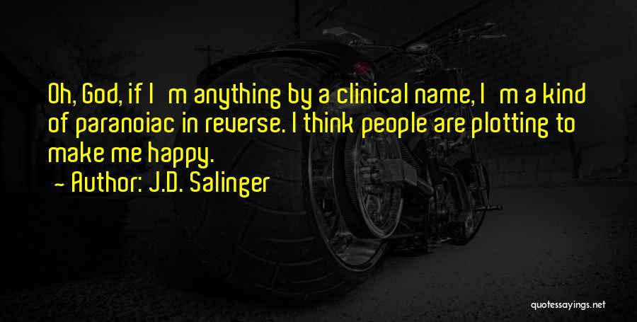 To Make Me Happy Quotes By J.D. Salinger
