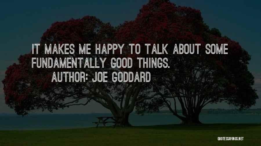 To Make Me Happy Quotes By Joe Goddard