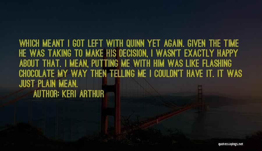 To Make Me Happy Quotes By Keri Arthur