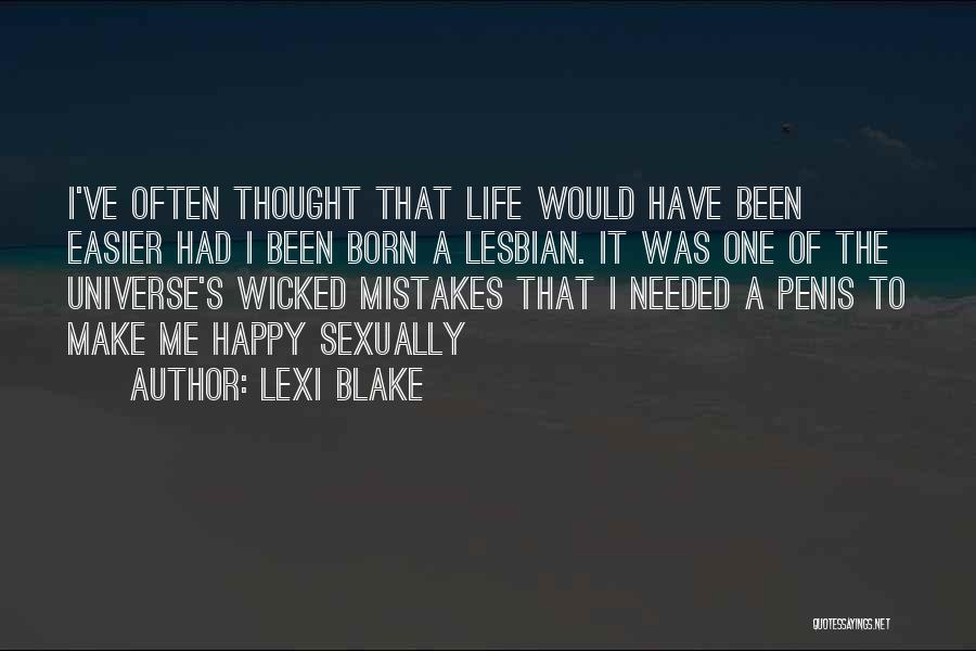 To Make Me Happy Quotes By Lexi Blake