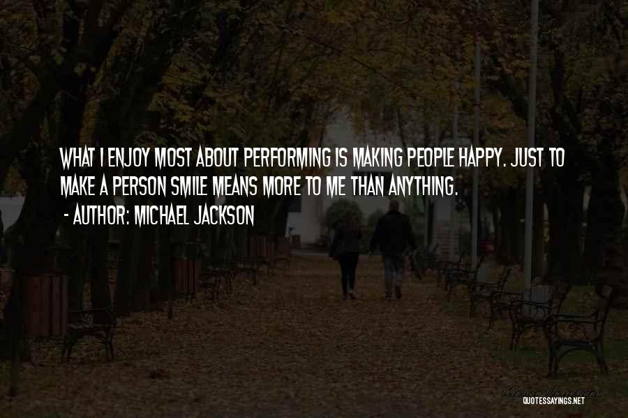 To Make Me Happy Quotes By Michael Jackson