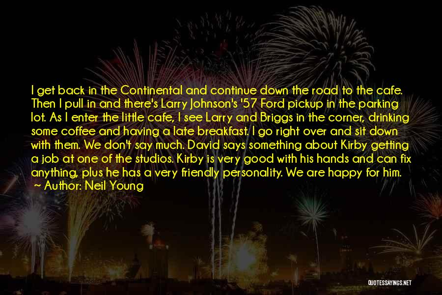 To Make Me Happy Quotes By Neil Young