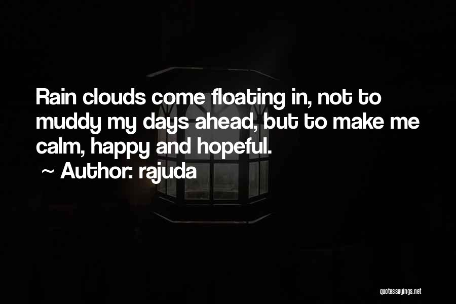To Make Me Happy Quotes By Rajuda